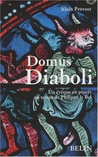 Domus Diaboli : Un évêque en procès au temps de Philippe le Bel