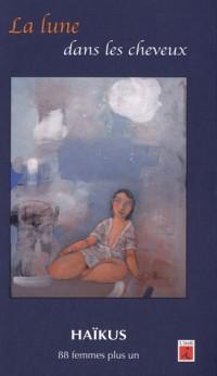 La lune dans les cheveux : Edition bilingue français-espagnol