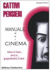 Cattivi pensieri. Manuale del cinema. Thriller, noir, psychokiller
