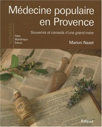 Médecine populaire en Provence : Souvenirs et conseils d'une grand-mère