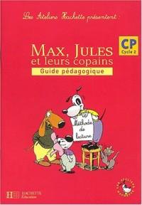 Les ateliers Hachette présentent : Max, Jules et leurs copains : Méthode de lecture, cycle 2 : CP (Manuel du professeur)