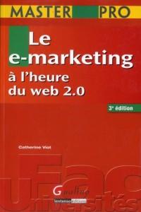 Master Pro. le E-Marketing a l'Heure du Web 2.0, Troisième Edition