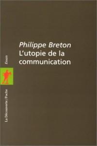 L'utopie de la communication. le mythe du