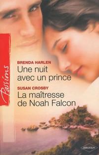 Une nuit avec un prince ; La maîtresse de Noah Falcon