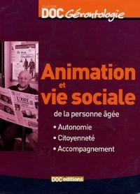 Animation et vie sociale de la personne âgée : Autonomie Citoyenneté Accompagnement