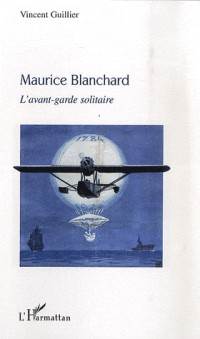 Maurice Blanchard : L'avant-garde solitaire
