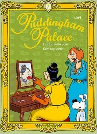 Puddingham Palace, tome 3: La plus belle pour faire tapisserie
