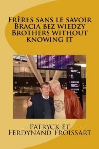 Frères sans le savoir Bracia bez wiedzy Brothers without knowing it