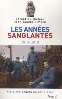 Histoires vraies du XXe siècle, Tome 3 : Les années sanglantes 1914-1918