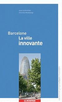 Barcelone : La ville innovante