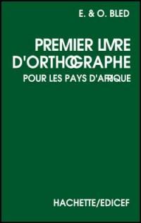 Premier Livre d'Orthographe Bled