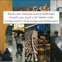 Regards Croisés - Patrimoine Vivant en Méditerranee