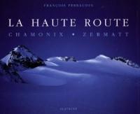 La haute route : Chamonix, Zermatt