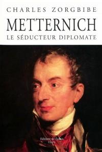 Metternich, le séducteur diplomate