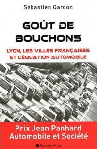 Gout de Bouchons Lyon les Villes Françaises et la Circulation Urbaine