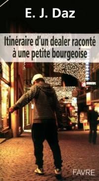 Itinéraire d'un dealer raconté à une petite bourgeoise