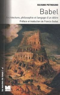 Babel : Architecture, philosophie et langage d'un délire