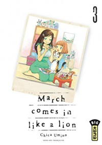 March comes in like a lion, tome 3