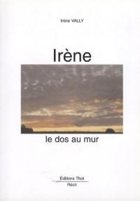 Irène, le dos au mur