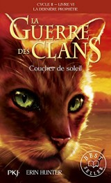 La guerre des clans cycle 2 ; la dernière prophétie t.6 ; coucher de soleil [Poche]