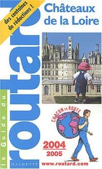 Guide du Routard : Châteaux de la Loire 2004/2005