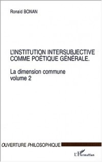 Institution intersubjective comme poetique generale (l') la dimension commune v2