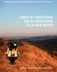 Grecs et indigènes de la Catalogne à la mer noire