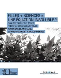 Filles + sciences = une équation insoluble ? : Enquête sur les classes préparatoires scientifiques