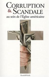 Corruption et Scandale : Au sein de l'Eglise américaine