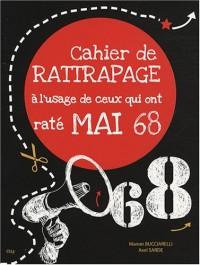 Cahier de rattrapage à l'usage de ceux qui ont raté Mai 68