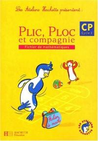 Les ateliers Hachette présentent : Plic, Ploc et compagnie : Mathématiques, cycle 2 : CP (Fiches)