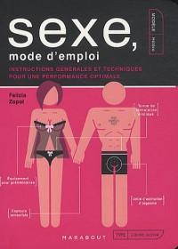 Sexe, mode d'emploi : Instructions générales et techniques pour une performance optimale