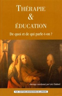 Thérapie et Education. de Quoi et de Qui Parle-T-on ?