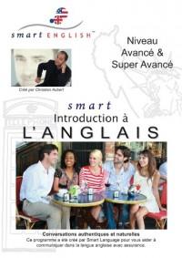 Méthode d'Anglais pour Francophones: Smart English - Anglais Niveau Avancé