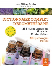 DICTIONNAIRE COMPLET D'AROMATHERAPIE NED