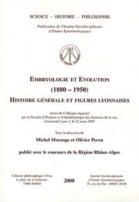 Embryologie et évolution (1880-1950). Histoire générale et figures lyonnaises
