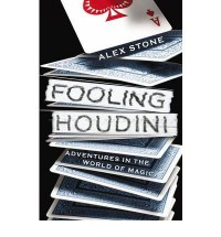 [ FOOLING HOUDINI ADVENTURES IN THE WORLD OF MAGIC BY STONE, ALEX](AUTHOR)PAPERBACK
