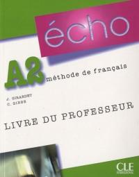 Echo A2, méthode de français : Livre du professeur