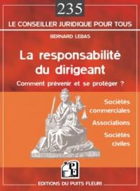 La responsabilité du dirigeant : Sociétés commerciales, associations, sociétés civiles