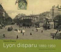 Lyon Disparu, 1880-1950