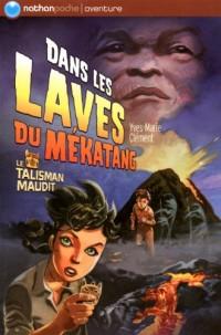 Le talisman maudit : Dans les laves du Mékatang