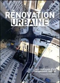 Rénovation urbaine: Les coulisses d'un changement radical
