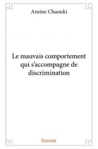 Le mauvais comportement qui s'accompagne de discrimination