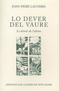 Lo dever del vaure (Le devoir de l'abîme) : Edition bilingue français-occitan