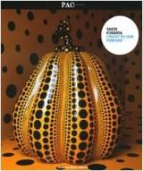 Yayoi Kusama. I want to live forever. Catalogo della mostra (Milano, 28 novembre 2009-14 febbraio 2010). Ediz. italiana e inglese