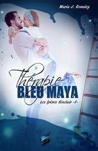 Les frères Sinclair Tome 1 - Thérapie Bleu Maya