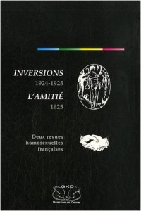 Inversions 1924-1925 / L'Amitié 1925 : Deux revues homosexuelles françaises