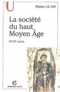 La société du haut Moyen Age VIe-IXe siècle