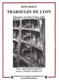 Traboules de Lyon. : Histoires secrètes d'une ville