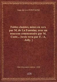 Fables choisies, mises en vers par M. de La Fontaine, avec un nouveau commentaire par M. Coste... [t